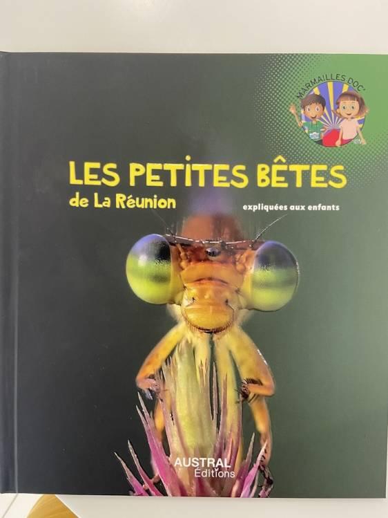 Couverture du livre Les petites bêtes de La Réunion expliquées aux enfants